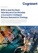 How Insurers Can Develop an Intelligent Process Automation Strategy