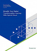 Forrester: Simplify Your Digital Transformation Journey With Hybrid Cloud